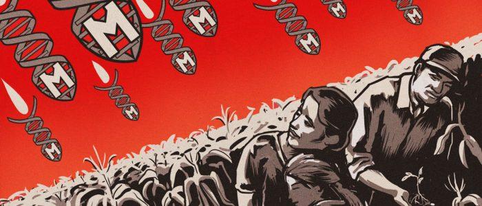 Monsanto: 115 anos contra planeta e saúde humana